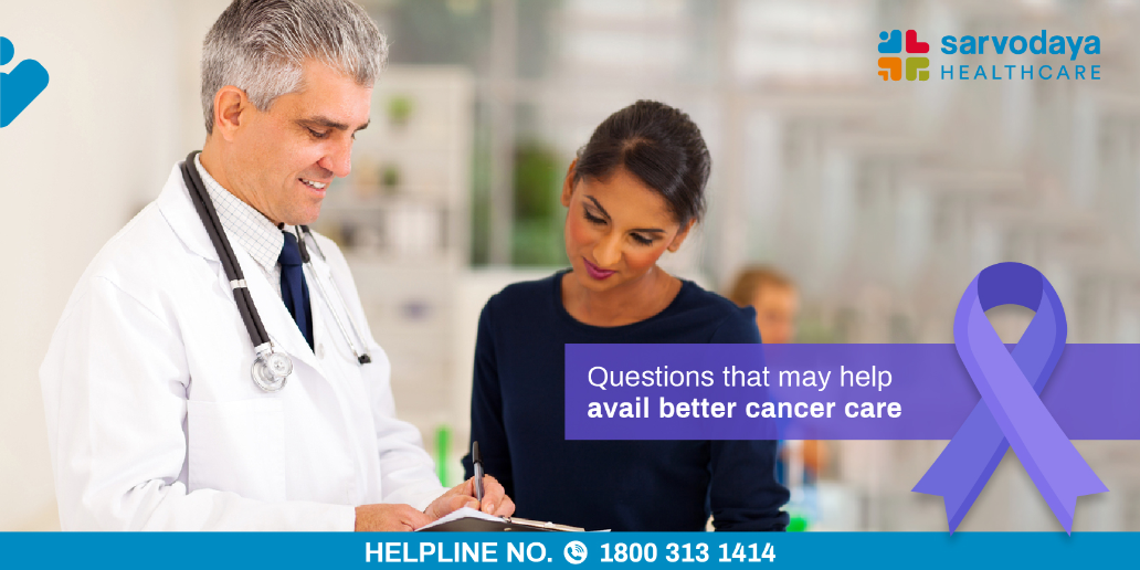 Questions that may help avail Better Cancer Care