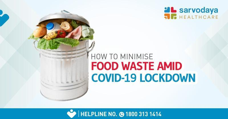 How to Minimize Food Waste Amid COVID-19 Lockdown?