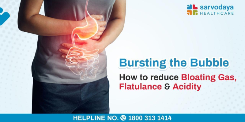 Bursting the Bubble - How to reduce Bloating, Gas, Flatulance and Acidity