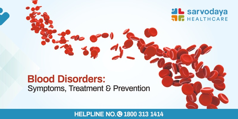 Blood Disorders - Symptoms, Treatment and Prevention
