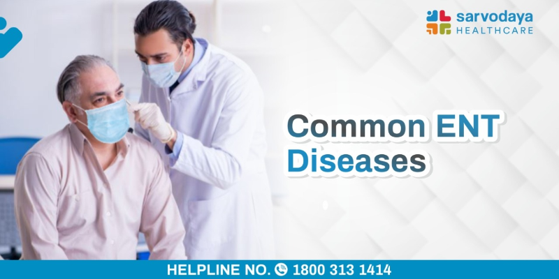 Common ENT (Ear, Nose & Throat) Diseases