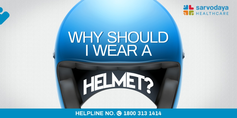 Why should I wear helmet?